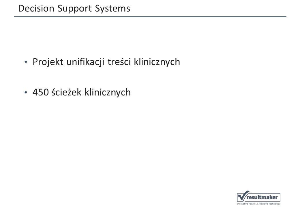 Decision Support Systems Projekt unifikacji treści klinicznych 450 ścieżek klinicznych