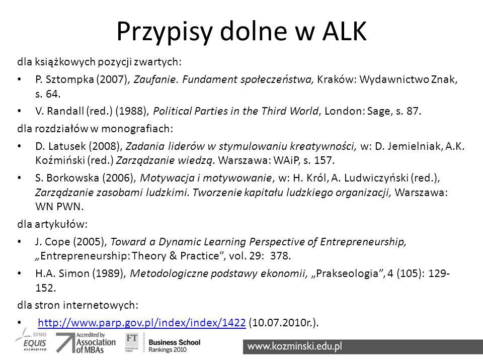 Przypisy dolne w ALK dla książkowych pozycji zwartych: P. Sztompka (2007), Zaufanie. Fundament społeczeństwa, Kraków: Wydawnictwo Znak, s. 64. V. Rand