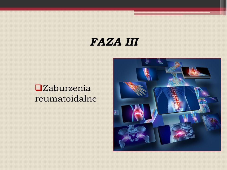 FAZA III  Zaburzenia reumatoidalne