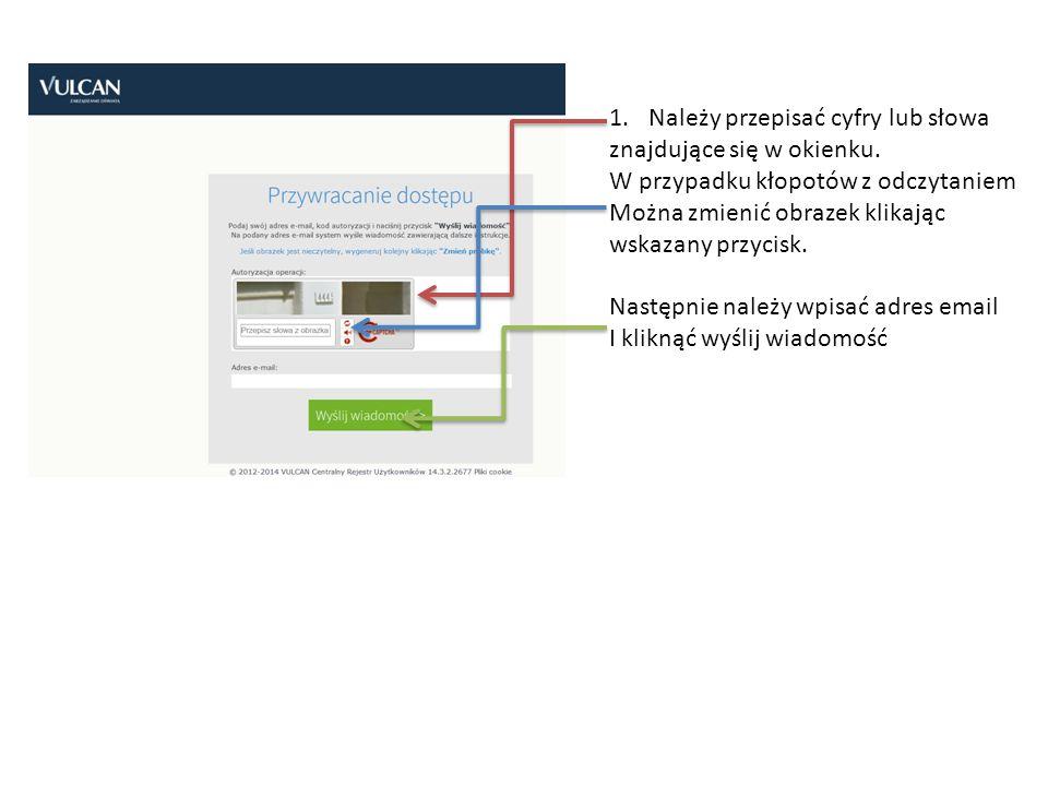 1.Należy przepisać cyfry lub słowa znajdujące się w okienku. W przypadku kłopotów z odczytaniem Można zmienić obrazek klikając wskazany przycisk. Nast