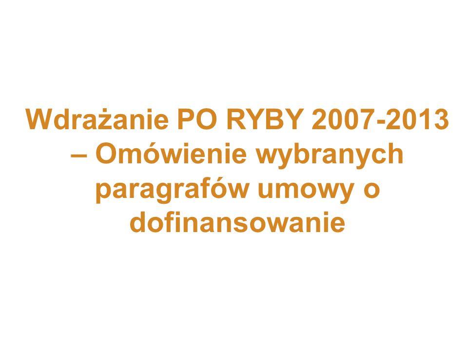 Wdrażanie PO RYBY 2007-2013 – Omówienie wybranych paragrafów umowy o dofinansowanie