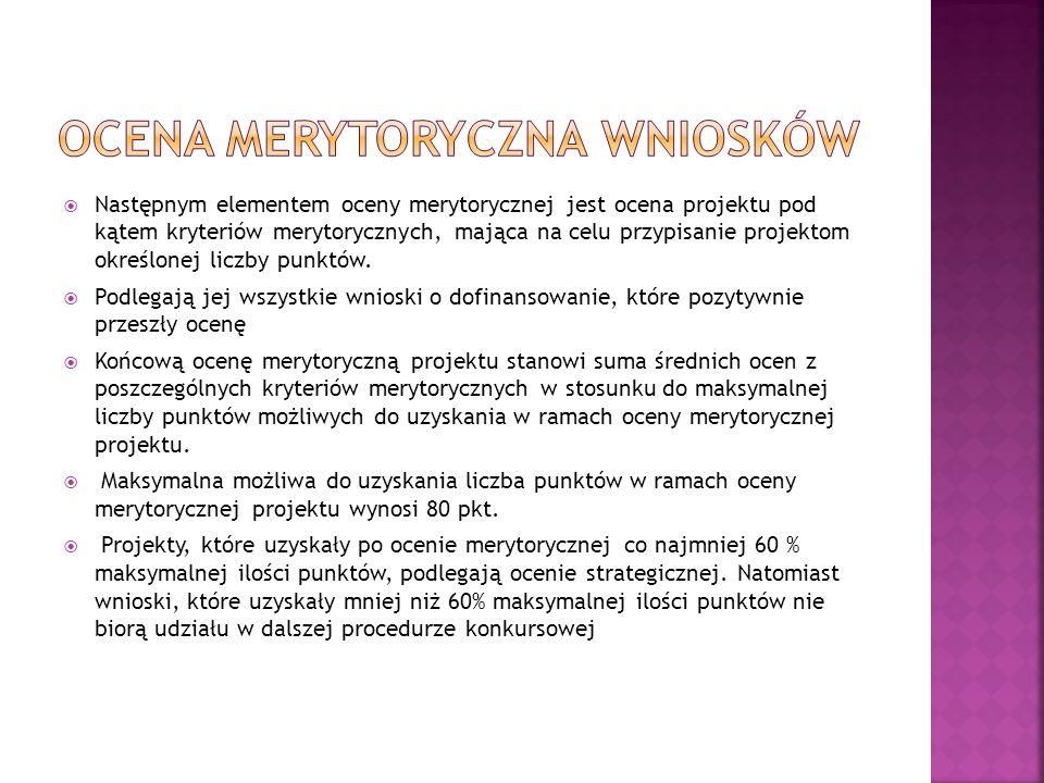  Następnym elementem oceny merytorycznej jest ocena projektu pod kątem kryteriów merytorycznych, mająca na celu przypisanie projektom określonej liczby punktów.