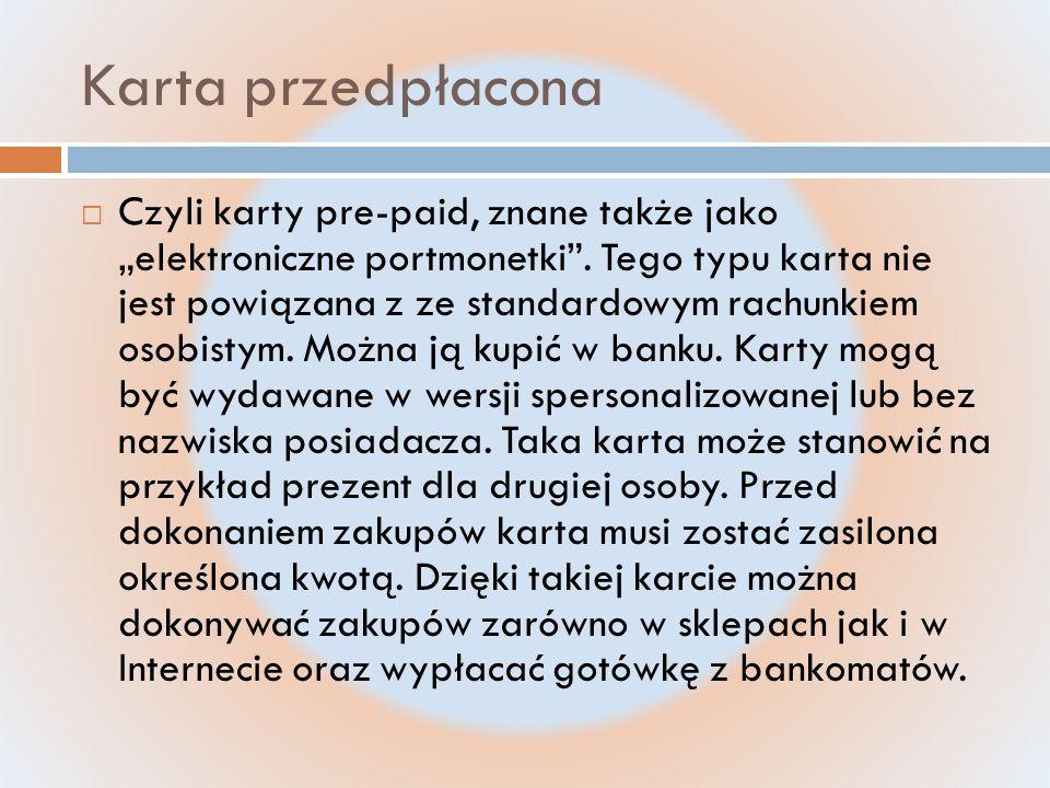 """Karta przedpłacona  Czyli karty pre-paid, znane także jako """"elektroniczne portmonetki ."""