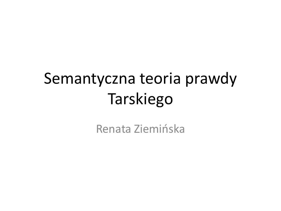 Semantyczna teoria prawdy Tarskiego Renata Ziemińska