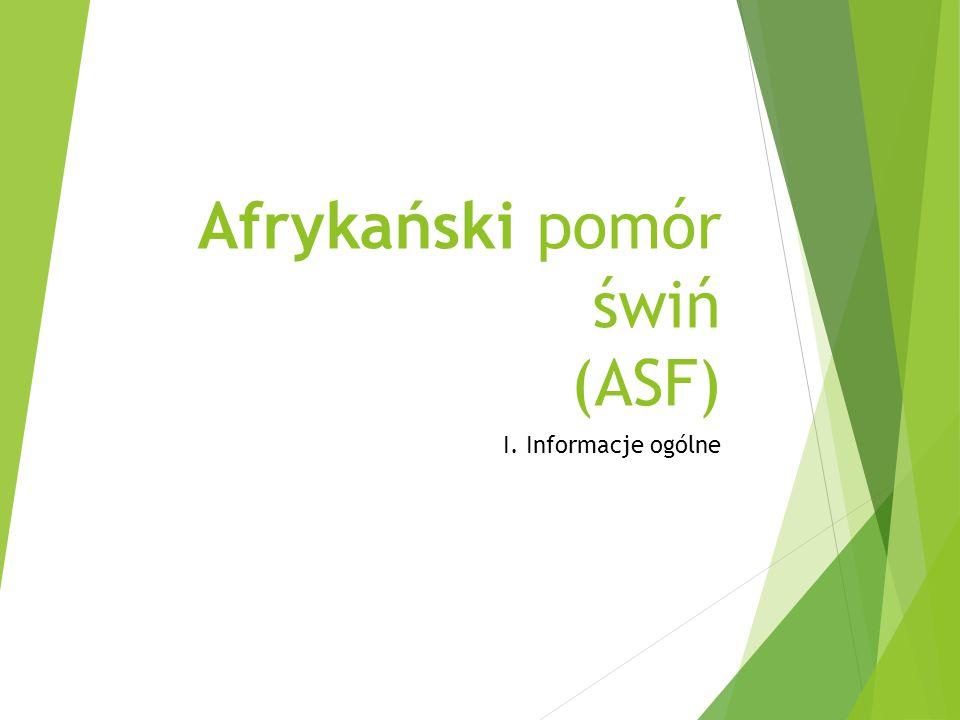 Afrykański pomór świń (ASF) I. Informacje ogólne