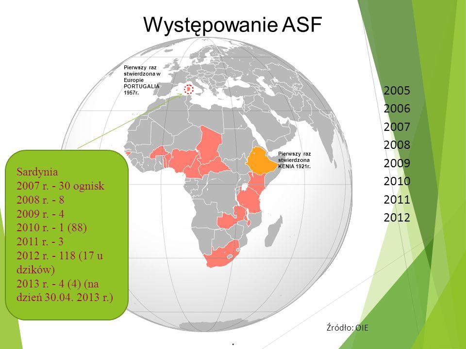 Występowanie ASF 2005 2006 2007 2008 2009 2010 2011 Źródło: OIE 2012. Pierwszy raz stwierdzona KENIA 1921r. Pierwszy raz stwierdzona w Europie PORTUGA
