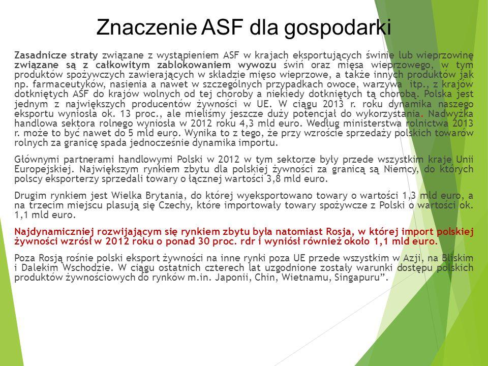 Zasadnicze straty związane z wystąpieniem ASF w krajach eksportujących świnie lub wieprzowinę związane są z całkowitym zablokowaniem wywozu świń oraz