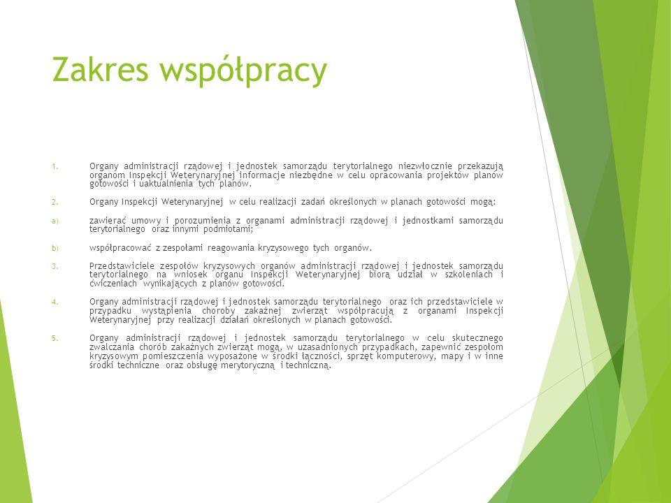 Zakres współpracy 1. Organy administracji rządowej i jednostek samorządu terytorialnego niezwłocznie przekazują organom Inspekcji Weterynaryjnej infor