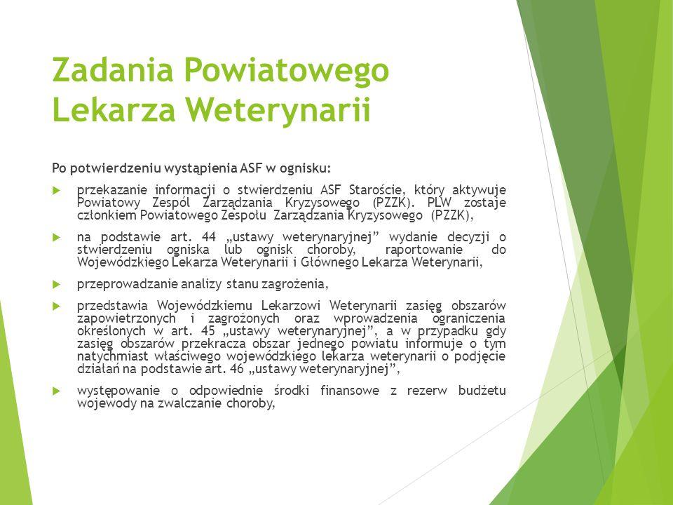 Zadania Powiatowego Lekarza Weterynarii Po potwierdzeniu wystąpienia ASF w ognisku:  przekazanie informacji o stwierdzeniu ASF Staroście, który aktyw