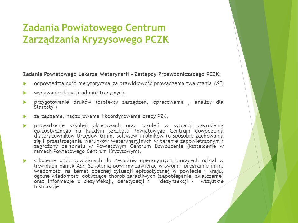 Zadania Powiatowego Centrum Zarządzania Kryzysowego PCZK Zadania Powiatowego Lekarza Weterynarii – Zastępcy Przewodniczącego PCZK:  odpowiedzialność