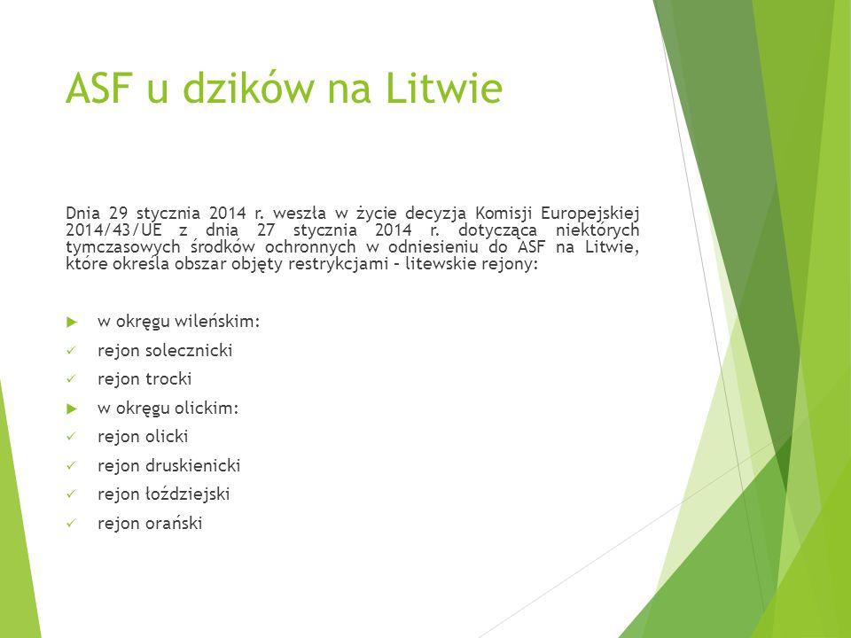 ASF u dzików na Litwie Dnia 29 stycznia 2014 r. weszła w życie decyzja Komisji Europejskiej 2014/43/UE z dnia 27 stycznia 2014 r. dotycząca niektórych
