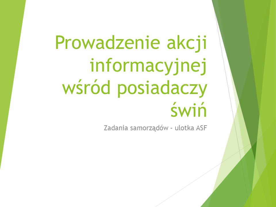 Prowadzenie akcji informacyjnej wśród posiadaczy świń Zadania samorządów – ulotka ASF