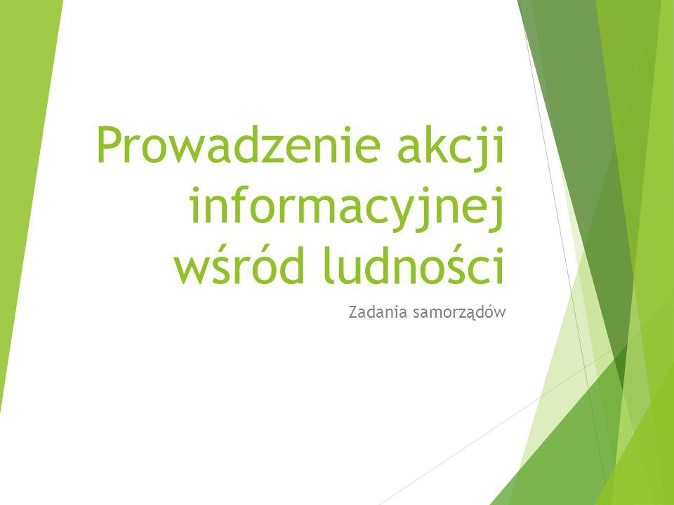 Prowadzenie akcji informacyjnej wśród ludności Zadania samorządów
