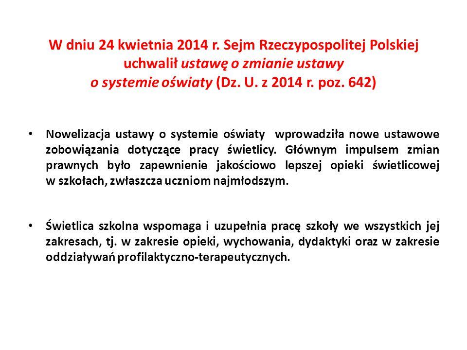 W dniu 24 kwietnia 2014 r. Sejm Rzeczypospolitej Polskiej uchwalił ustawę o zmianie ustawy o systemie oświaty (Dz. U. z 2014 r. poz. 642) Nowelizacja