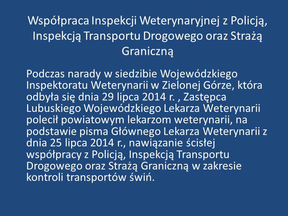 Współpraca Inspekcji Weterynaryjnej z Policją, Inspekcją Transportu Drogowego oraz Strażą Graniczną Podczas narady w siedzibie Wojewódzkiego Inspektor