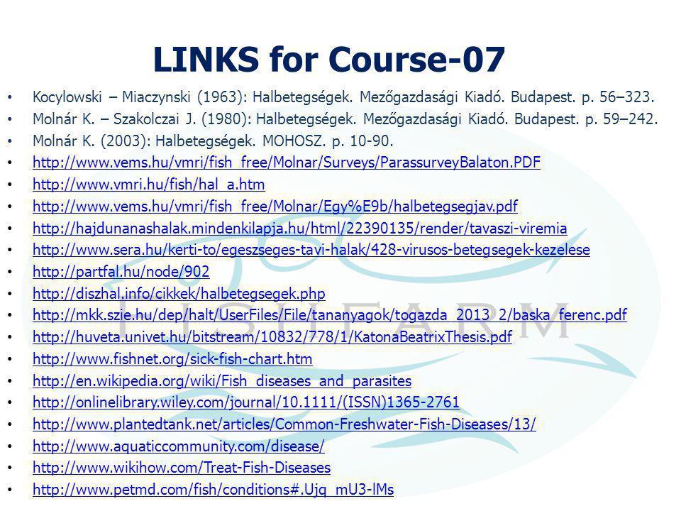 LINKS for Course-07 Kocylowski – Miaczynski (1963): Halbetegségek. Mezőgazdasági Kiadó. Budapest. p. 56–323. Molnár K. – Szakolczai J. (1980): Halbete