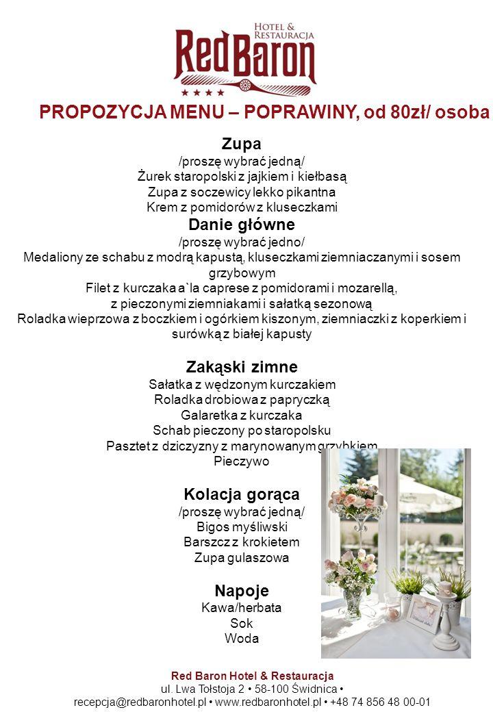 Red Baron Hotel & Restauracja ul. Lwa Tołstoja 2 58-100 Świdnica recepcja@redbaronhotel.pl www.redbaronhotel.pl +48 74 856 48 00-01 PROPOZYCJA MENU –