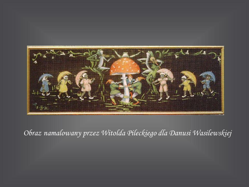 Obraz namalowany przez Witolda Pileckiego dla Danusi Wasilewskiej