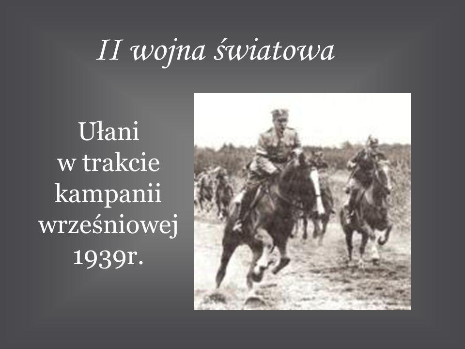 II wojna światowa Ułani w trakcie kampanii wrześniowej 1939r.
