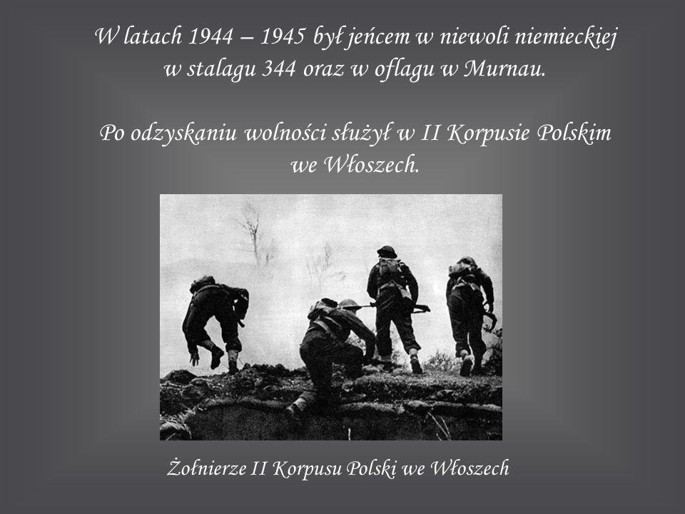 W latach 1944 – 1945 był jeńcem w niewoli niemieckiej w stalagu 344 oraz w oflagu w Murnau. Po odzyskaniu wolności służył w II Korpusie Polskim we Wło