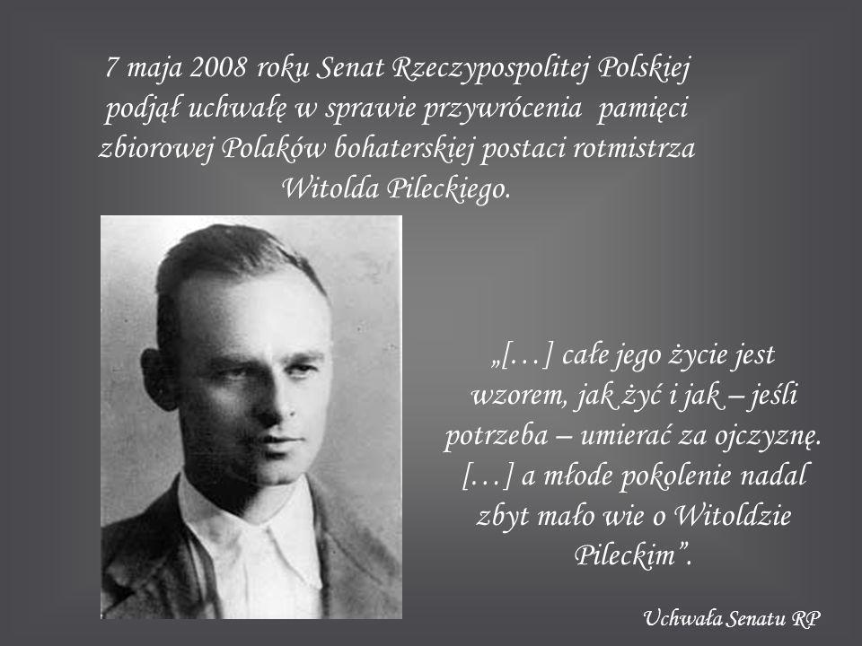 7 maja 2008 roku Senat Rzeczypospolitej Polskiej podjął uchwałę w sprawie przywrócenia pamięci zbiorowej Polaków bohaterskiej postaci rotmistrza Witol