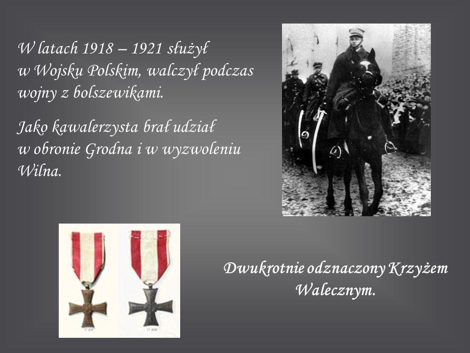 W latach 1918 – 1921 służył w Wojsku Polskim, walczył podczas wojny z bolszewikami. Jako kawalerzysta brał udział w obronie Grodna i w wyzwoleniu Wiln