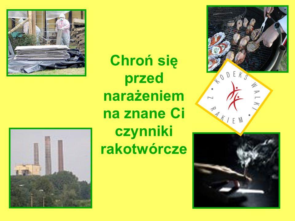 Chroń się przed narażeniem na znane Ci czynniki rakotwórcze