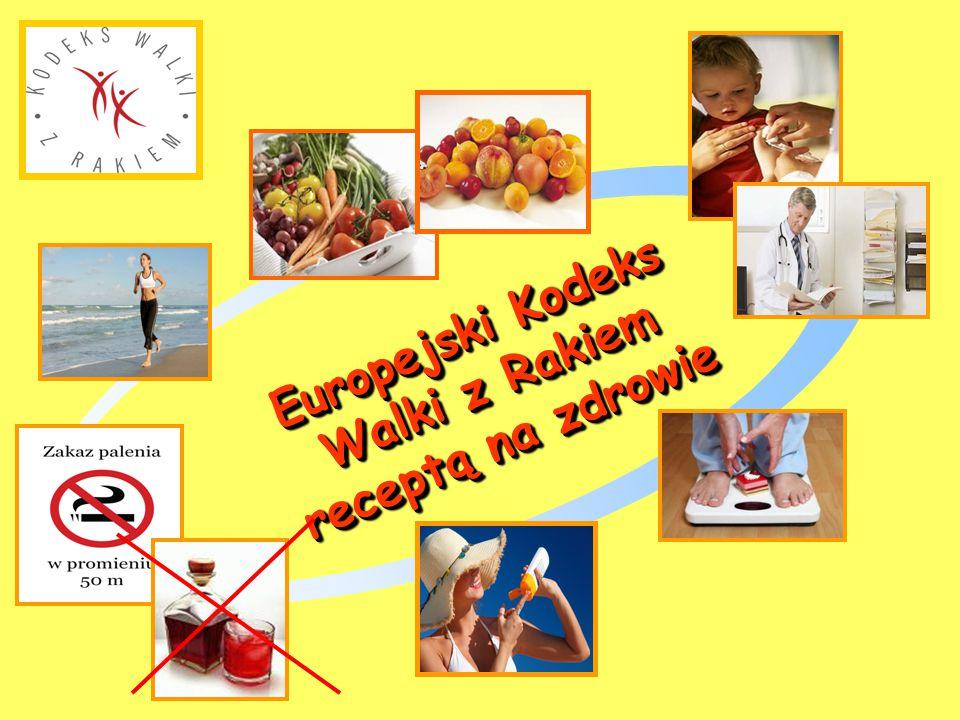 Europejski Kodeks Walki z Rakiem receptą na zdrowie Europejski Kodeks Walki z Rakiem receptą na zdrowie