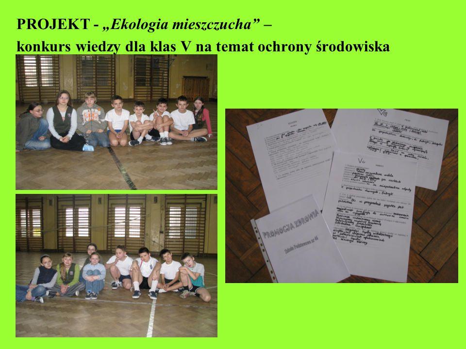 """PROJEKT - """"Ekologia mieszczucha"""" – konkurs wiedzy dla klas V na temat ochrony środowiska 2007/2008"""