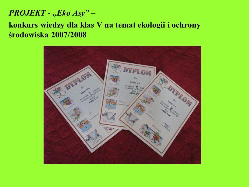 """PROJEKT - """"Eko Asy"""" – konkurs wiedzy dla klas V na temat ekologii i ochrony środowiska 2007/2008"""