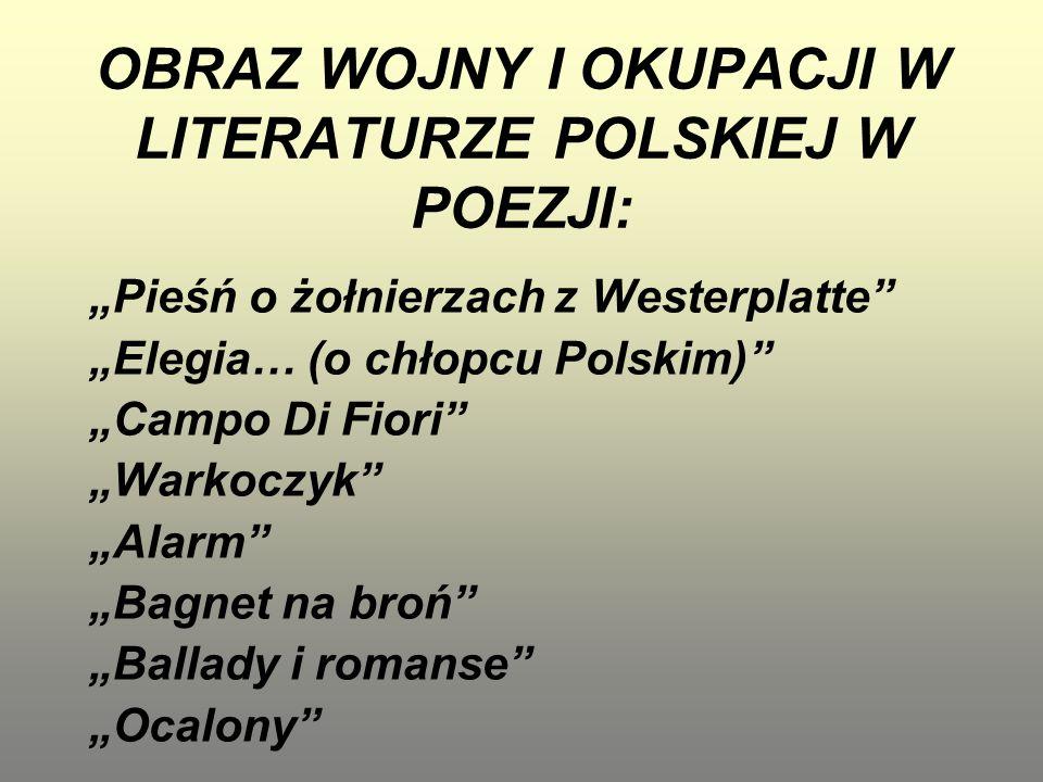 """OBRAZ WOJNY I OKUPACJI W LITERATURZE POLSKIEJ W POEZJI: """"Pieśń o żołnierzach z Westerplatte"""" """"Elegia… (o chłopcu Polskim)"""" """"Campo Di Fiori"""" """"Warkoczyk"""