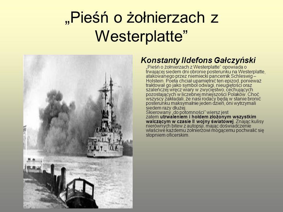 """""""Pieśń o żołnierzach z Westerplatte"""" Konstanty Ildefons Gałczyński """"Pieśń o żołnierzach z Westerplatte"""" opowiada o trwającej siedem dni obronie poster"""