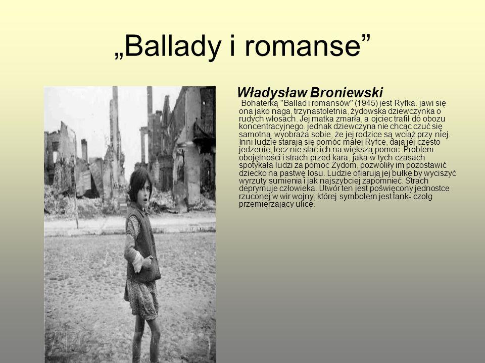 """""""Ballady i romanse"""" Władysław Broniewski Bohaterką"""