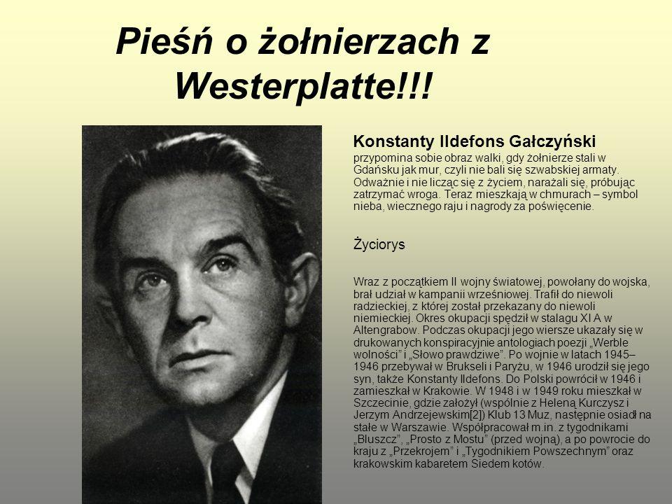 Pieśń o żołnierzach z Westerplatte!!! Konstanty Ildefons Gałczyński przypomina sobie obraz walki, gdy żołnierze stali w Gdańsku jak mur, czyli nie bal