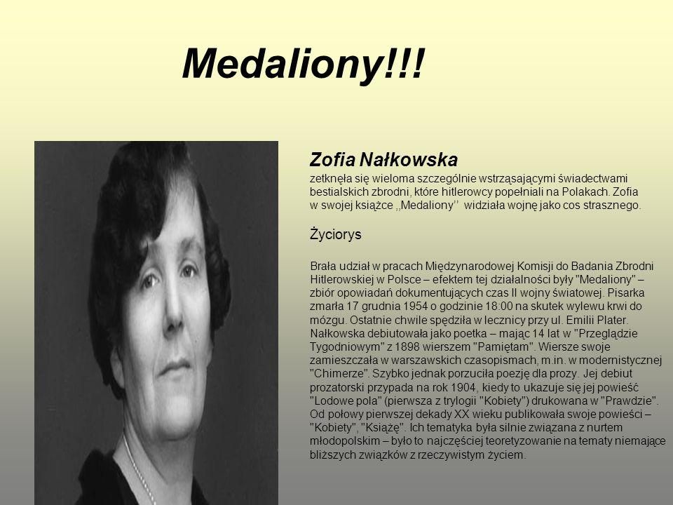 Medaliony!!! Zofia Nałkowska zetknęła się wieloma szczególnie wstrząsającymi świadectwami bestialskich zbrodni, które hitlerowcy popełniali na Polakac