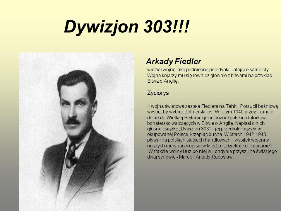 Dywizjon 303!!! Arkady Fiedler widział wojnę jako podniebne pojedynki i latające samoloty. Wojna kojarzy mu się również głównie z bitwami na przykład