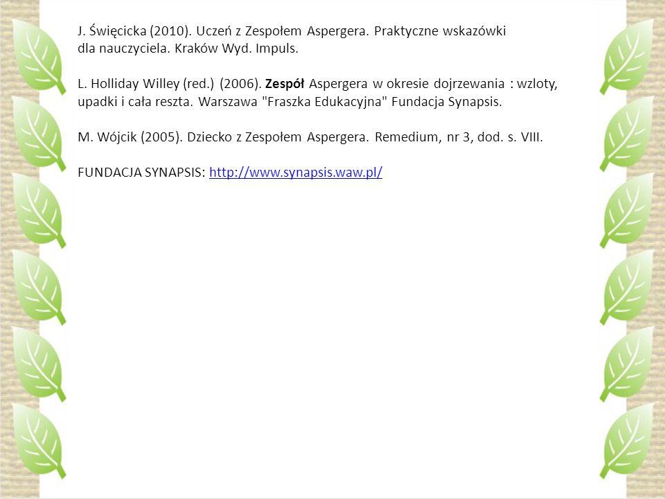 J.Święcicka (2010). Uczeń z Zespołem Aspergera. Praktyczne wskazówki dla nauczyciela.