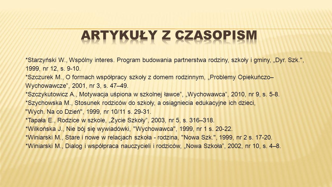 """*Starzyński W., Wspólny interes. Program budowania partnerstwa rodziny, szkoły i gminy, """"Dyr. Szk."""