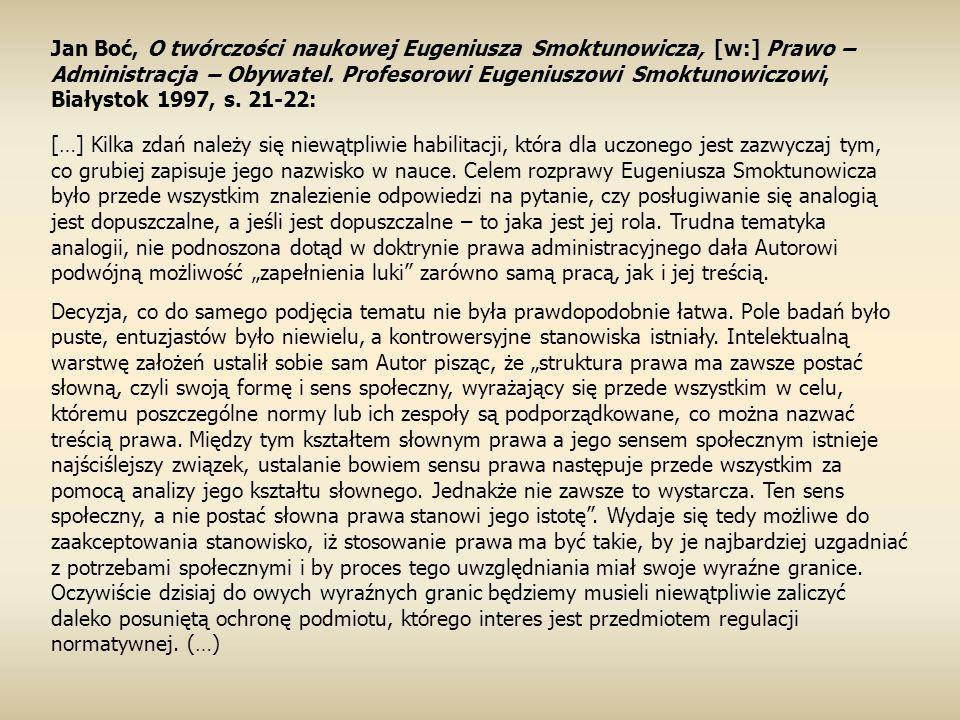 Jan Boć, O twórczości naukowej Eugeniusza Smoktunowicza, [w:] Prawo – Administracja – Obywatel.