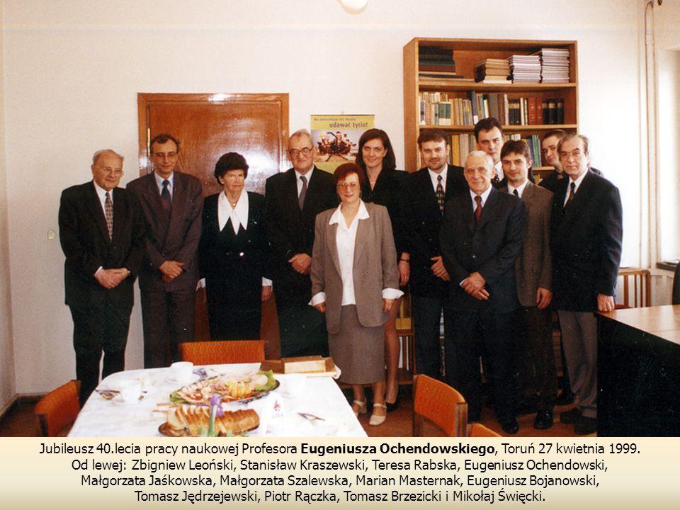 Jubileusz 40.lecia pracy naukowej Profesora Eugeniusza Ochendowskiego, Toruń 27 kwietnia 1999.