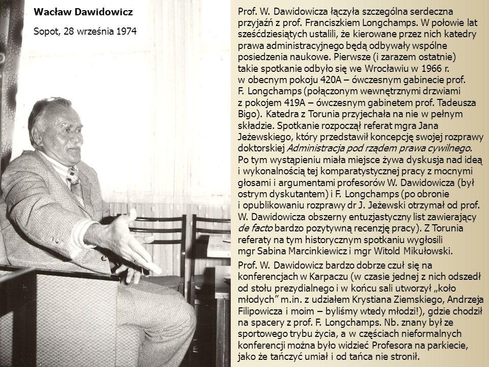 Prof.W. Dawidowicza łączyła szczególna serdeczna przyjaźń z prof.