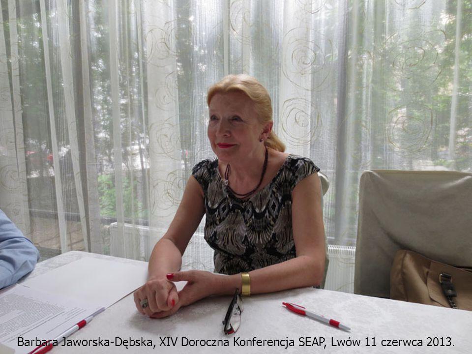 Barbara Jaworska-Dębska, XIV Doroczna Konferencja SEAP, Lwów 11 czerwca 2013.