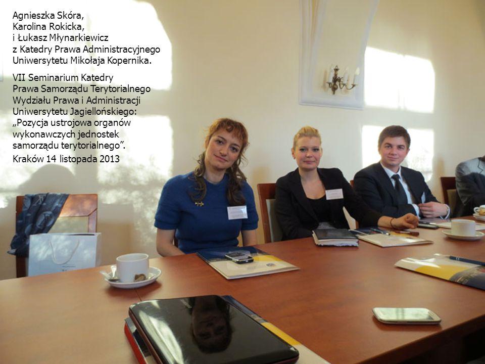Agnieszka Skóra, Karolina Rokicka, i Łukasz Młynarkiewicz z Katedry Prawa Administracyjnego Uniwersytetu Mikołaja Kopernika.