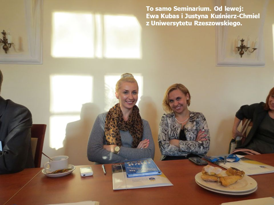 To samo Seminarium. Od lewej: Ewa Kubas i Justyna Kuśnierz-Chmiel z Uniwersytetu Rzeszowskiego.