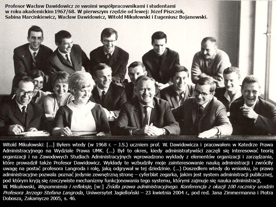 Witold Mikułowski: […] Byłem wtedy (w 1968 r.– J.S.) uczniem prof.