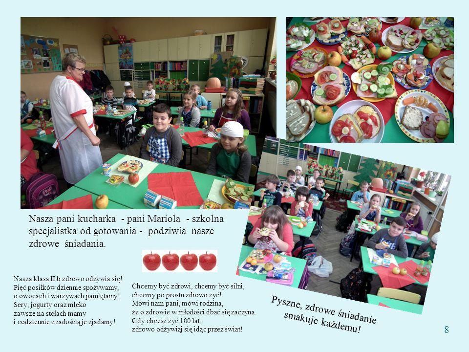 8 Nasza pani kucharka - pani Mariola - szkolna specjalistka od gotowania - podziwia nasze zdrowe śniadania. Pyszne, zdrowe śniadanie smakuje każdemu!