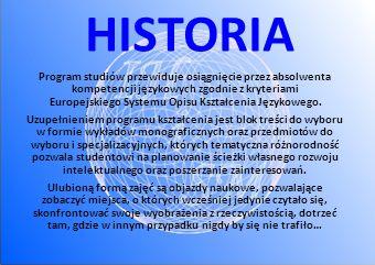 HISTORIA Program studiów przewiduje osiągnięcie przez absolwenta kompetencji językowych zgodnie z kryteriami Europejskiego Systemu Opisu Kształcenia J