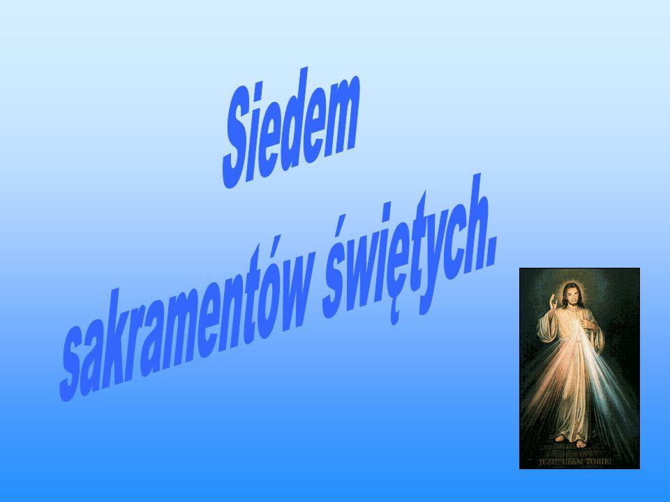 Chrzest święty to w sakrament inicjacji i ponownych narodzin.