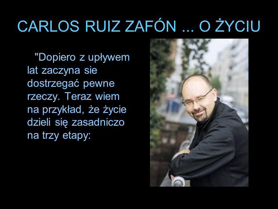 CARLOS RUIZ ZAFÓN... O ŻYCIU