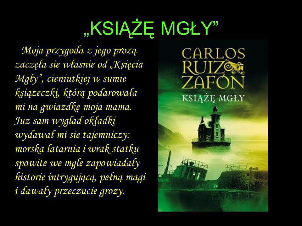 """""""KSIĄŻĘ MGŁY Tytuł ksiązki również przyciągał uwagę i wydawał sie tajemniczy: Książe, który jest panem mgły i czy można rządzić mgłą."""